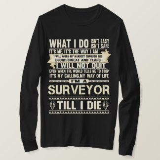 I Am A SURVEYOR. Gift T-Shirt