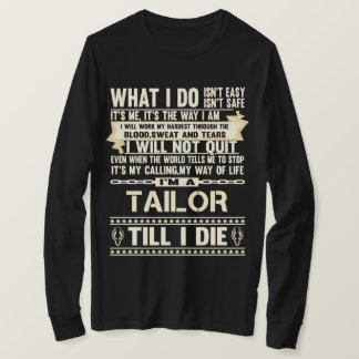 I Am A TAILOR. Gift T-Shirt