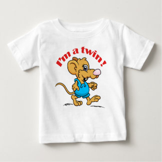 I am a Twin and Me Too! Shirts- mousey Baby T-Shirt