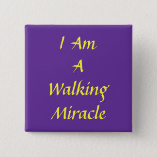 I, Am , A, Walking , Miracle 2 Inch Square Button