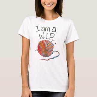 I am a WIP T-shirt