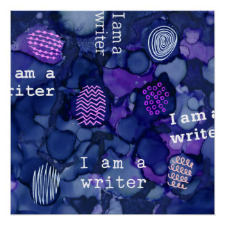 I Am a Writer Text on Indigo Blue Liquid Ink Poster