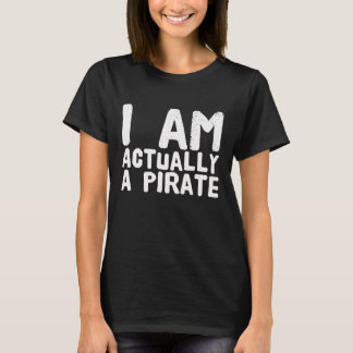 I am actually a pirate T-Shirt