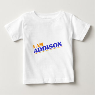 I am Addison Baby T-Shirt