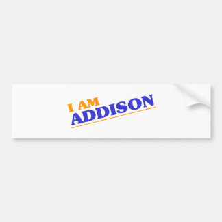 I am Addison Bumper Sticker