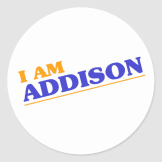 I am Addison Classic Round Sticker