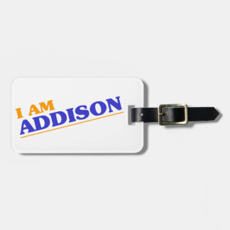 I am Addison Luggage Tag