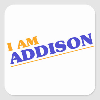 I am Addison Square Sticker