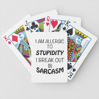 I am Allergic To Stupidity I Break Out In Sarcasm Bicycle Playing Cards