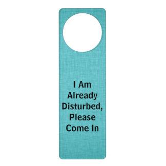 I am already disturbed, please come in door hanger