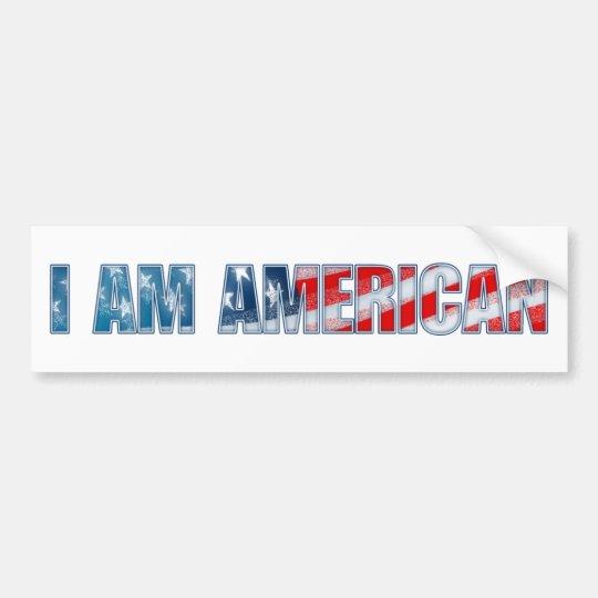I am American Bumper Sticker
