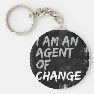 I Am An Agent of Change Keychain