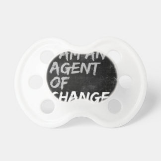 I Am An Agent of Change Pacifier
