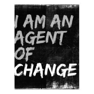 I Am An Agent of Change Postcard