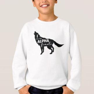 I am an Alpha Female Wolf Girl Sweatshirt