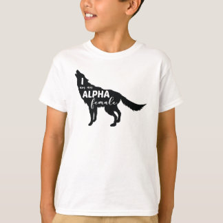 I am an Alpha Female Wolf Girl T-Shirt