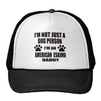 I am an American Eskimo Daddy Trucker Hat