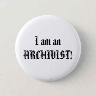 I am an Archivist Button
