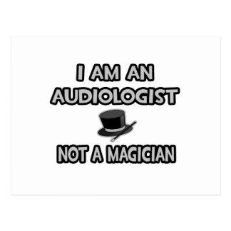 I Am An Audiologist ... Not A Magician Postcard