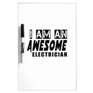 I am an Awesome ELECTRICIAN. Dry-Erase Boards