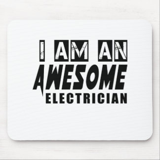 I am an Awesome ELECTRICIAN. Mouse Pad