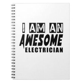 I am an Awesome ELECTRICIAN. Spiral Note Book