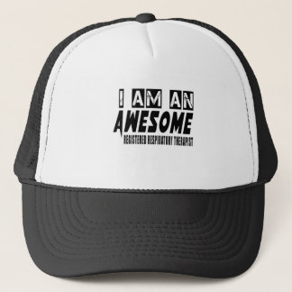 I AM AN AWESOME REGISTERED RESPIRATORY THERAPIST TRUCKER HAT