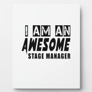 I AM AN AWESOME STAGE MANAGER PLAQUE