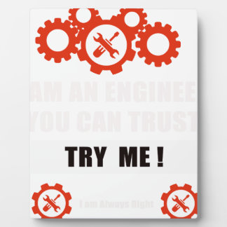I am an engineer you can trust plaque