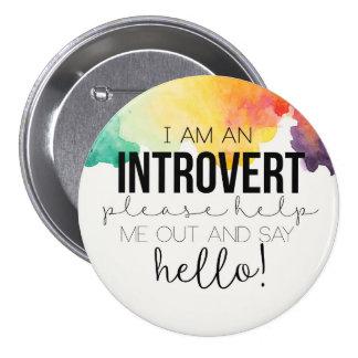 I am an introvert! 3 inch round button