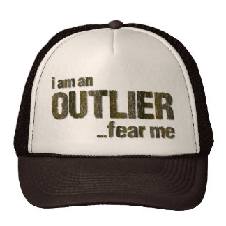 I am an OUTLIER...fear me. (CAMO VERSION) Trucker Hat