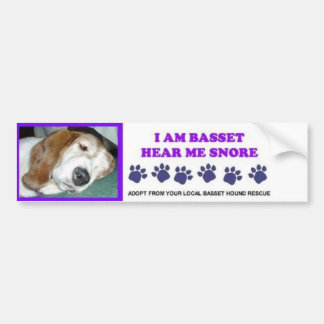 I AM BASSET HEAR ME SNORE BUMPER STICKER