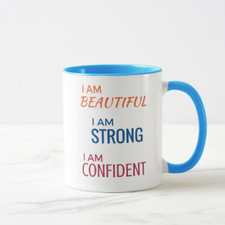 I am Beautiful, I am Strong, I am Confident Mug