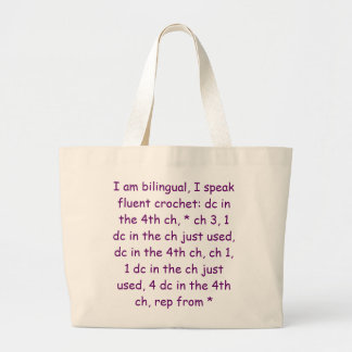 I am bilingual, I speak fluent crochet: dc in t... Large Tote Bag