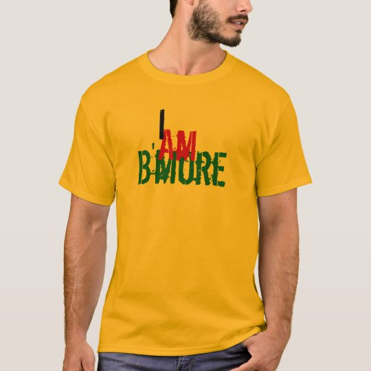 I Am B'more T-Shirt