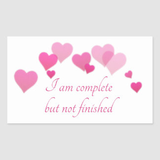 I am complete but not finished sticker