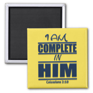 I Am Complete In Him Square Magnet