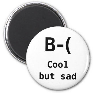 I am cool but also sad 2 inch round magnet