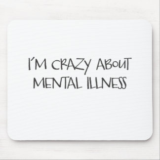 I am crazy about mental health ver#2 mouse pad