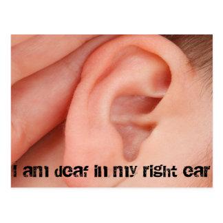 I Am Deaf in my Right Ear Postcard