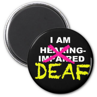 I AM DEAF, NOT HEARING-IMPAIRED magnet