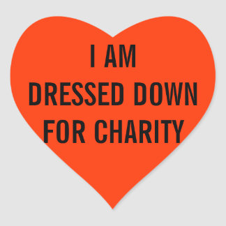 I Am Dressed For Charity Heart Sticker
