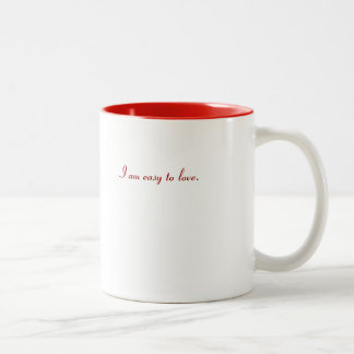 I am easy to love! Two-Tone coffee mug