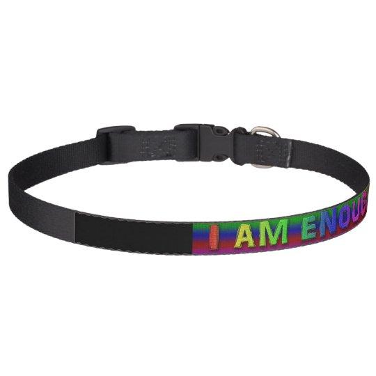 """I Am Enough"" Large Dog Collar"
