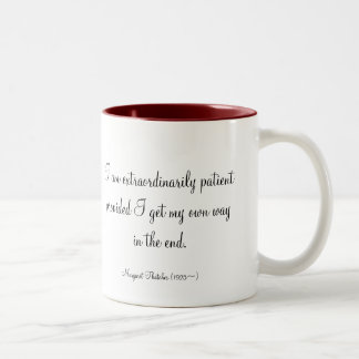 I am extraordinarily patient provided I get my own Two-Tone Coffee Mug