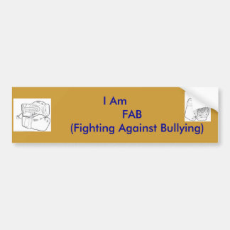 I am FAB  (Fighting Against Bullying) Bumper Sticker
