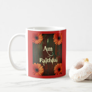 "I ""AM"" Faithful Coffee Mug"
