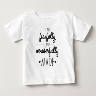 I am fearfully and wonderfully made baby T-Shirt
