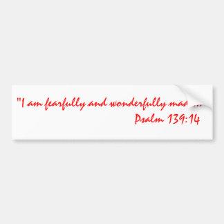 """""""I am fearfully & wonderfully made"""" Bumper Sticker"""