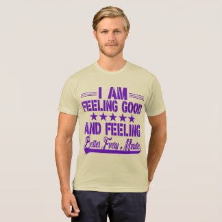 I am feeling good T-Shirt